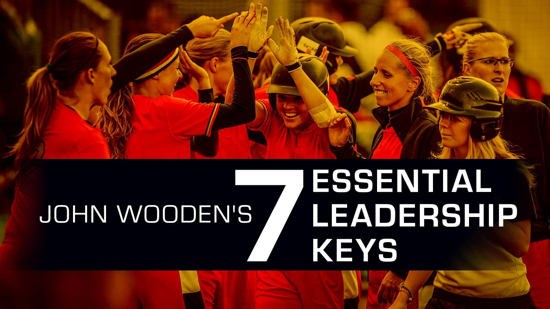 John Wooden's 7 essential leadership keys