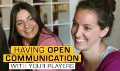 open communication with your players