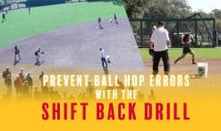 prevent ball hop errors with shift back drill