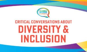 Critical Conversations about Diversity and Inclusion